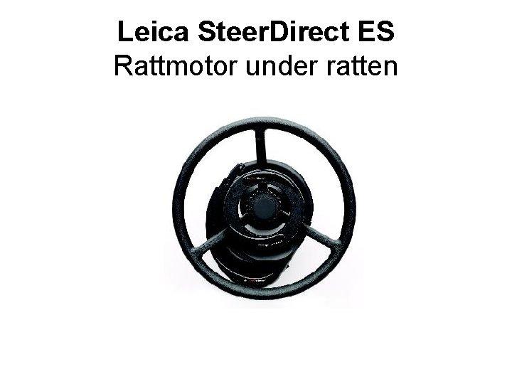 Leica Steer. Direct ES Rattmotor under ratten