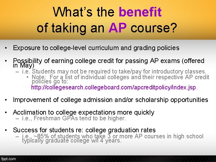What's the benefit of taking an AP course? • Exposure to college-level curriculum and