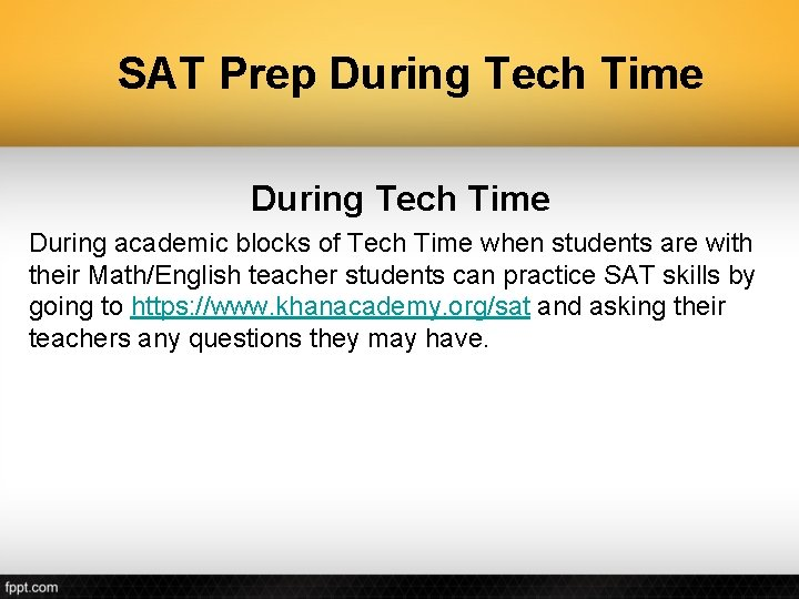SAT Prep During Tech Time During academic blocks of Tech Time when students are
