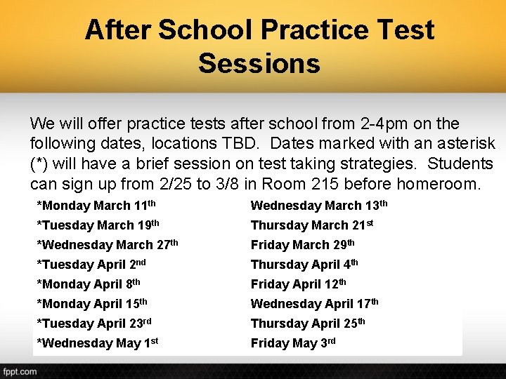 After School Practice Test Sessions We will offer practice tests after school from 2