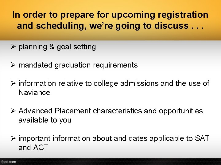In order to prepare for upcoming registration and scheduling, we're going to discuss. .
