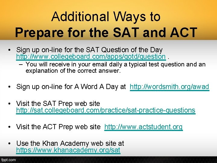 Additional Ways to Prepare for the SAT and ACT • Sign up on-line for