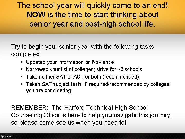 The school year will quickly come to an end! NOW is the time to