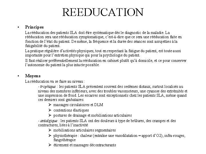 REEDUCATION • Principes La rééducation des patients SLA doit être systématique dès le diagnostic
