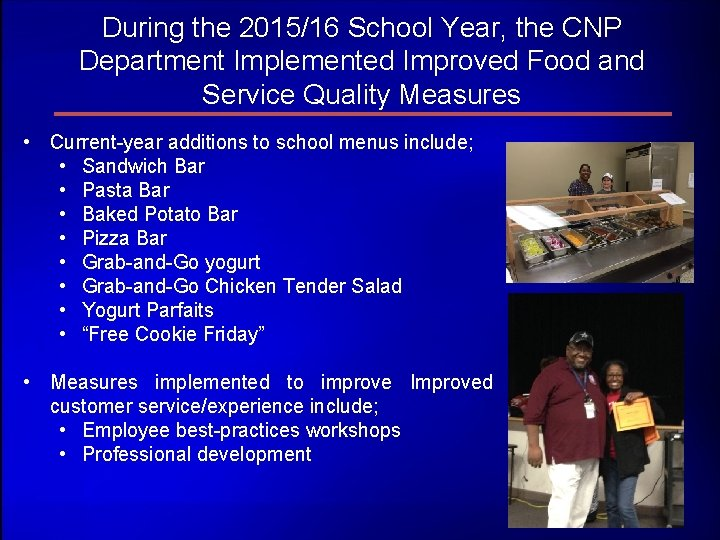 During the 2015/16 School Year, the CNP Department Implemented Improved Food and Service Quality
