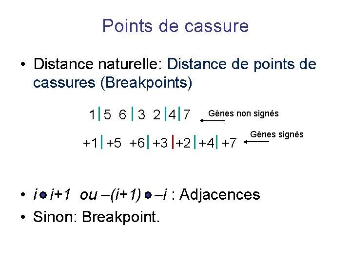 Points de cassure • Distance naturelle: Distance de points de cassures (Breakpoints) 1 5