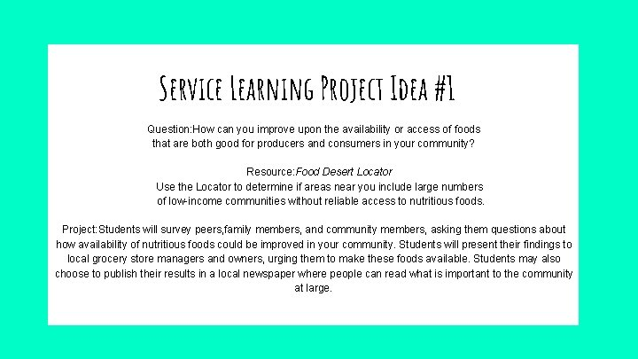 Service Learning Project Idea #1 Question: How can you improve upon the availability or