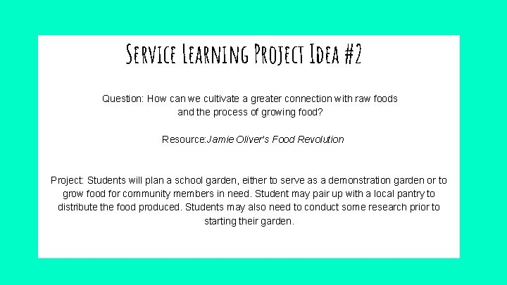 Service Learning Project Idea #2 Question: How can we cultivate a greater connection with