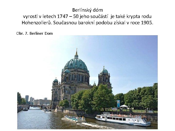 Berlínský dóm vyrostl v letech 1747 – 50 jeho součástí je také krypta rodu
