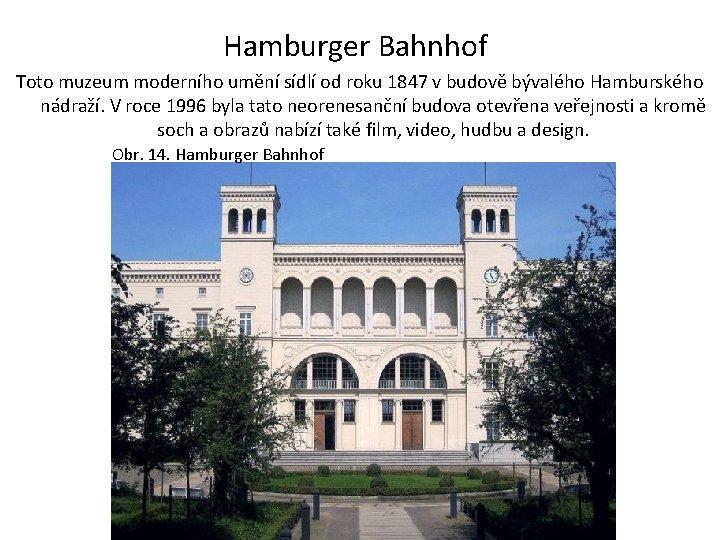 Hamburger Bahnhof Toto muzeum moderního umění sídlí od roku 1847 v budově bývalého Hamburského