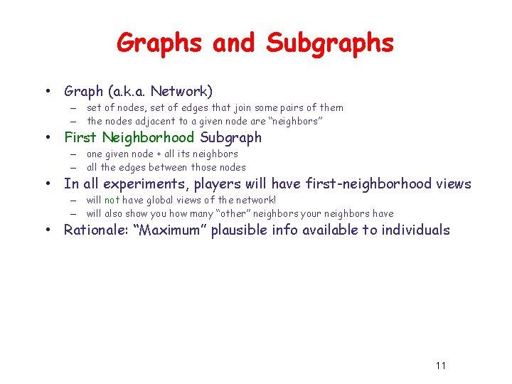 Graphs and Subgraphs • Graph (a. k. a. Network) – set of nodes, set