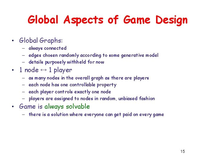 Global Aspects of Game Design • Global Graphs: – always connected – edges chosen