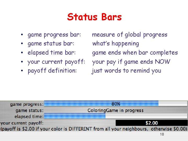 Status Bars • • • game progress bar: measure of global progress game status