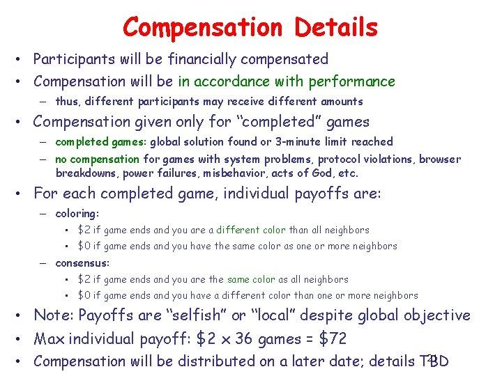 Compensation Details • Participants will be financially compensated • Compensation will be in accordance