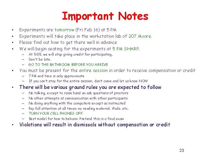 Important Notes • • Experiments are tomorrow (Fri Feb 16) at 5 PM Experiments
