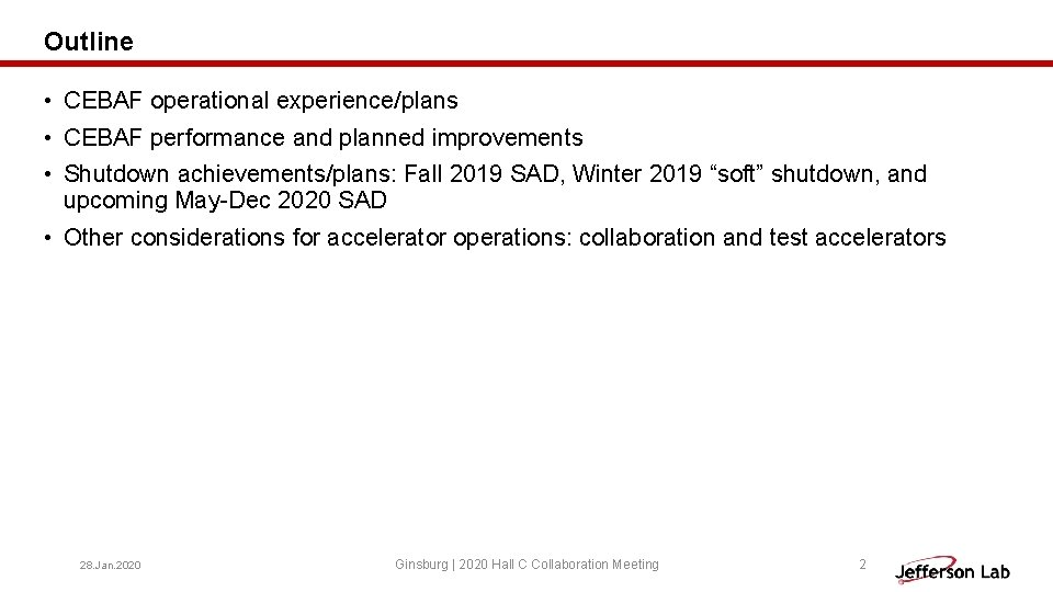Outline • CEBAF operational experience/plans • CEBAF performance and planned improvements • Shutdown achievements/plans: