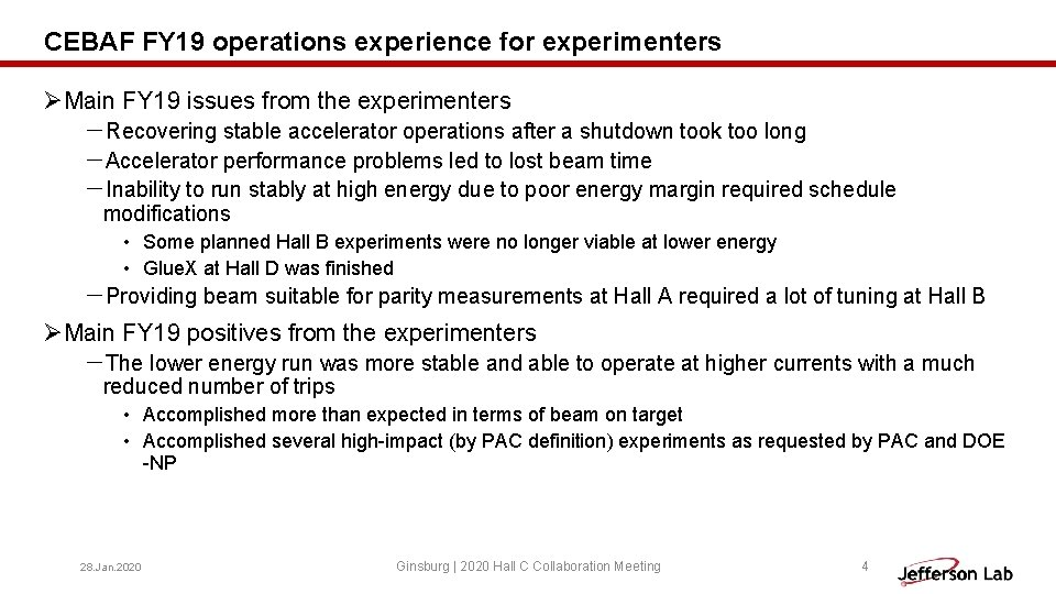 CEBAF FY 19 operations experience for experimenters ØMain FY 19 issues from the experimenters