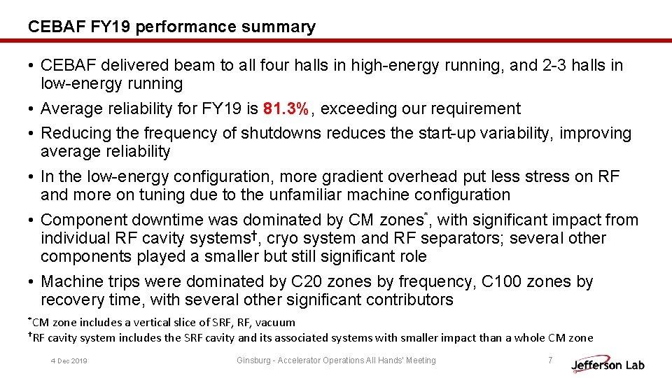 CEBAF FY 19 performance summary • CEBAF delivered beam to all four halls in