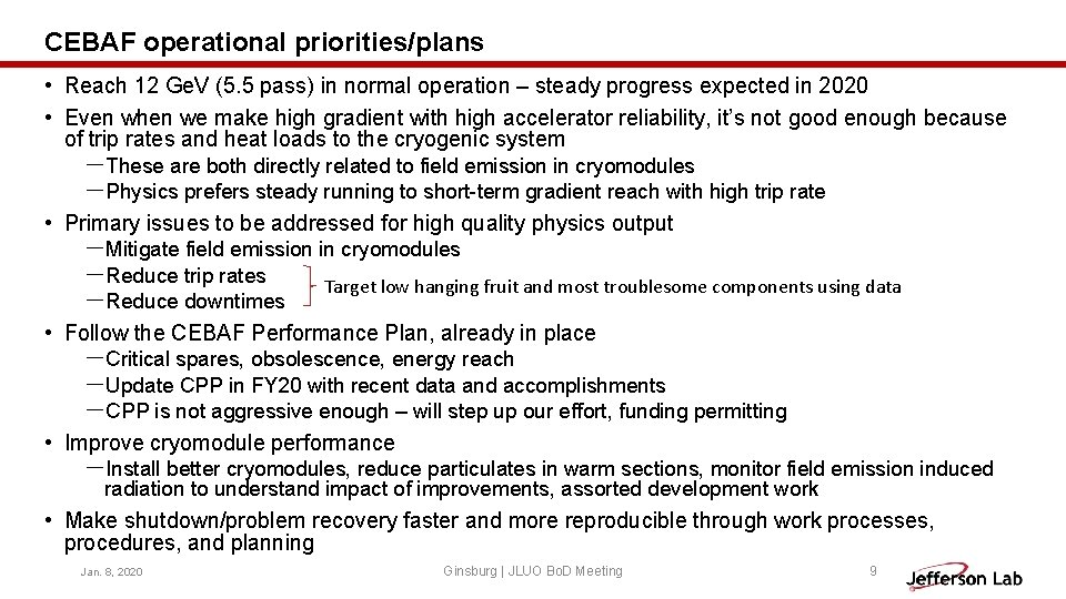 CEBAF operational priorities/plans • Reach 12 Ge. V (5. 5 pass) in normal operation