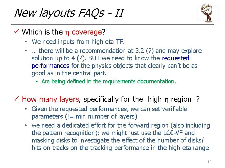 New layouts FAQs - II ü Which is the h coverage? • We need