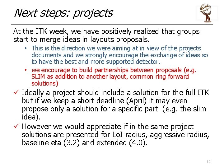 Next steps: projects At the ITK week, we have positively realized that groups start