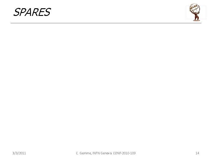 SPARES 3/3/2011 C. Gemme, INFN Genova CONF-2010 -109 14