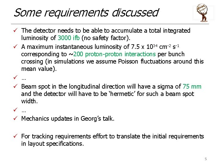 Some requirements discussed ü The detector needs to be able to accumulate a total