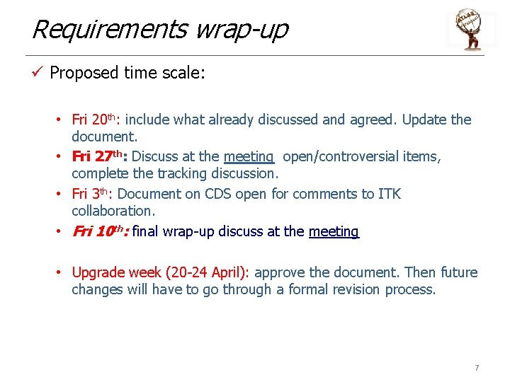 Requirements wrap-up ü Proposed time scale: • Fri 20 th: include what already discussed