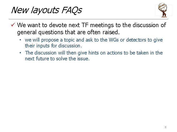 New layouts FAQs ü We want to devote next TF meetings to the discussion