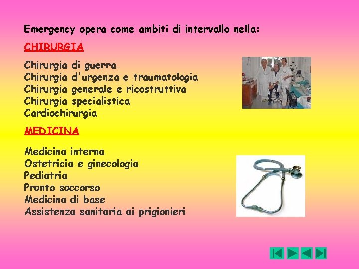 Emergency opera come ambiti di intervallo nella: CHIRURGIA Chirurgia di guerra Chirurgia d'urgenza e