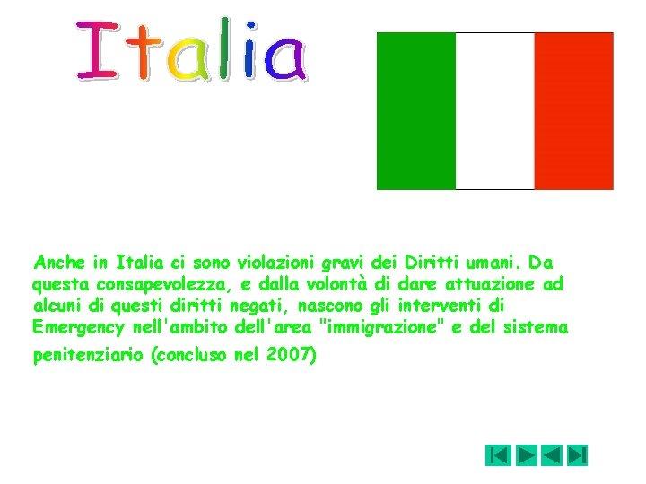 Anche in Italia ci sono violazioni gravi dei Diritti umani. Da questa consapevolezza, e
