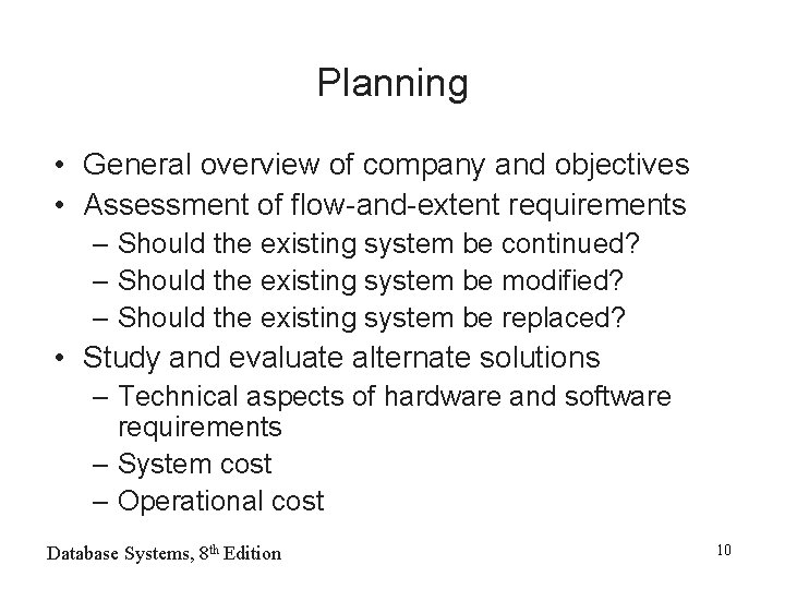 Planning • General overview of company and objectives • Assessment of flow-and-extent requirements –