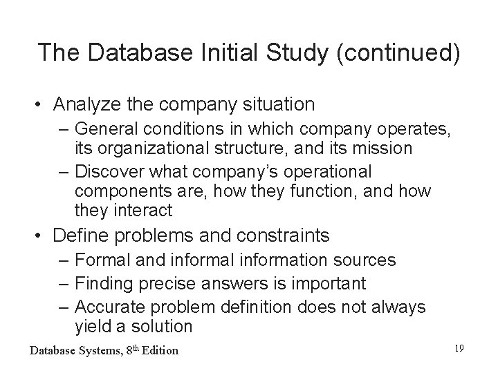 The Database Initial Study (continued) • Analyze the company situation – General conditions in