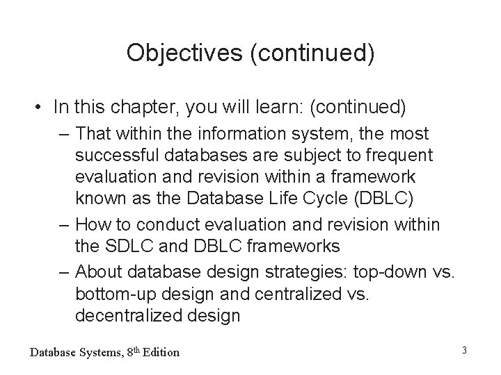 Objectives (continued) • In this chapter, you will learn: (continued) – That within the