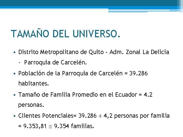 TAMAÑO DEL UNIVERSO. • Distrito Metropolitano de Quito – Adm. Zonal La Delicia -