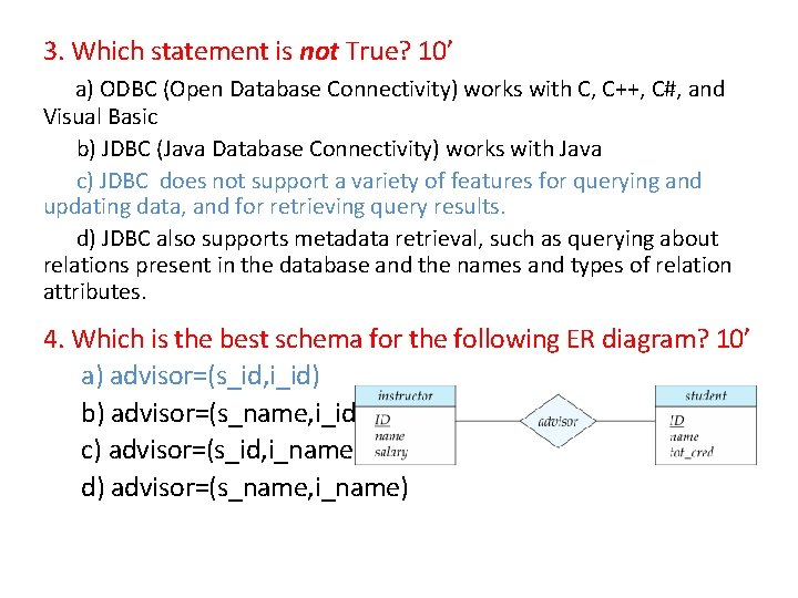 3. Which statement is not True? 10' a) ODBC (Open Database Connectivity) works with