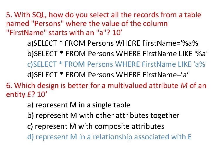 5. With SQL, how do you select all the records from a table named