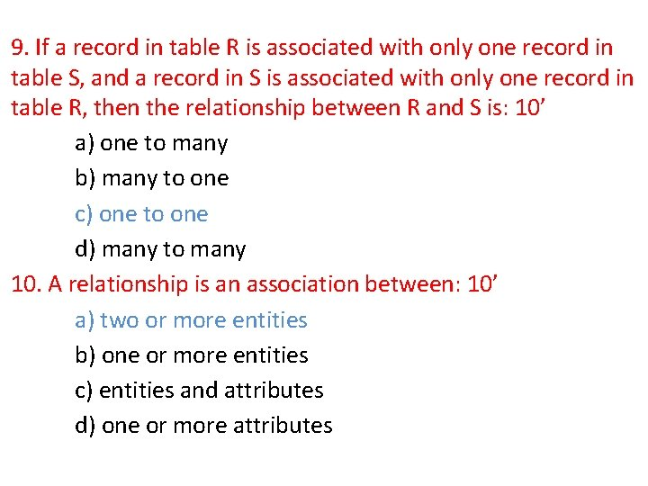 9. If a record in table R is associated with only one record in