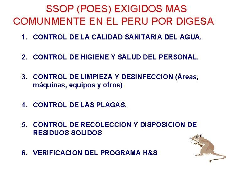 SSOP (POES) EXIGIDOS MAS COMUNMENTE EN EL PERU POR DIGESA 1. CONTROL DE LA