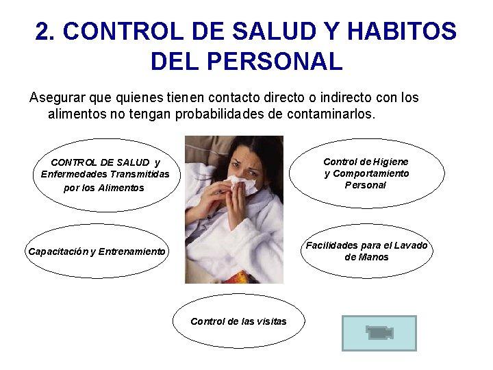 2. CONTROL DE SALUD Y HABITOS DEL PERSONAL Asegurar que quienes tienen contacto directo