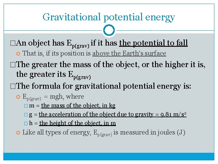 Gravitational potential energy �An object has Ep(grav) if it has the potential to fall