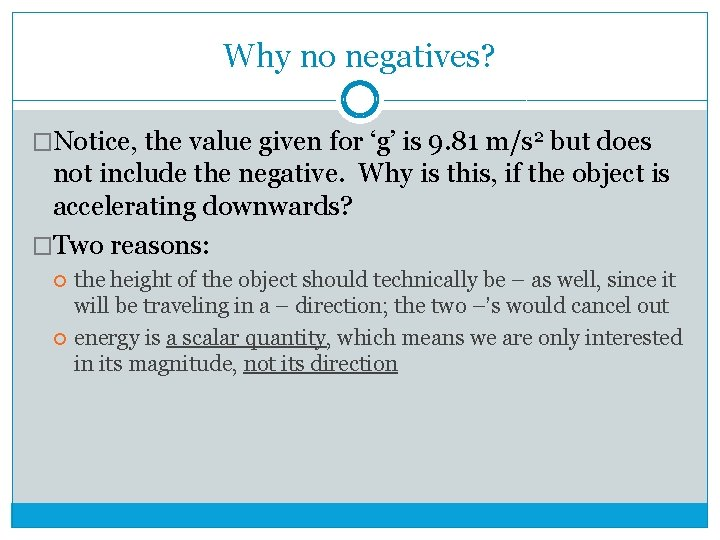 Why no negatives? �Notice, the value given for 'g' is 9. 81 m/s 2