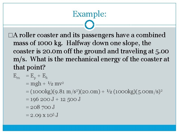 Example: �A roller coaster and its passengers have a combined mass of 1000 kg.