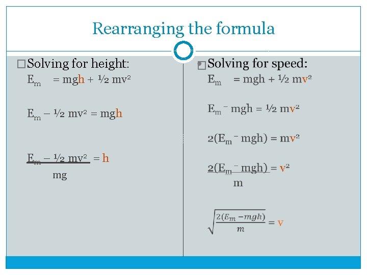 Rearranging the formula �Solving for height: Em = mgh + ½ mv 2 Em