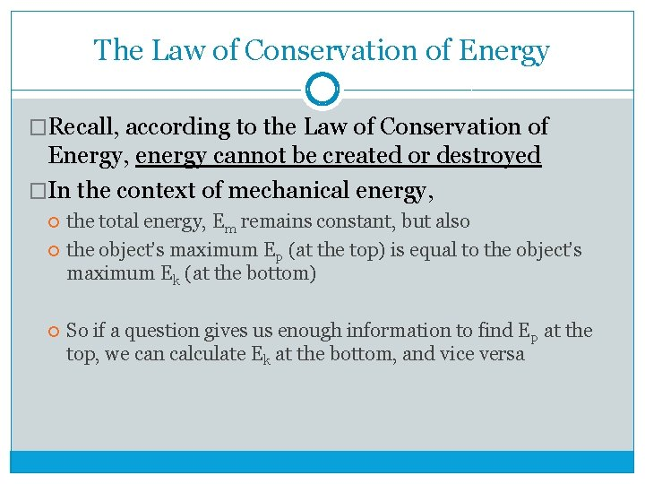 The Law of Conservation of Energy �Recall, according to the Law of Conservation of