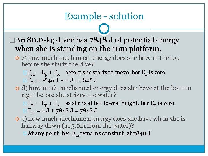 Example - solution �An 80. 0 -kg diver has 7848 J of potential energy