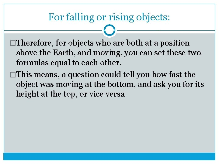 For falling or rising objects: �Therefore, for objects who are both at a position