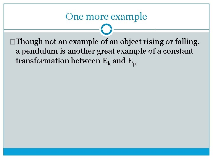 One more example �Though not an example of an object rising or falling, a