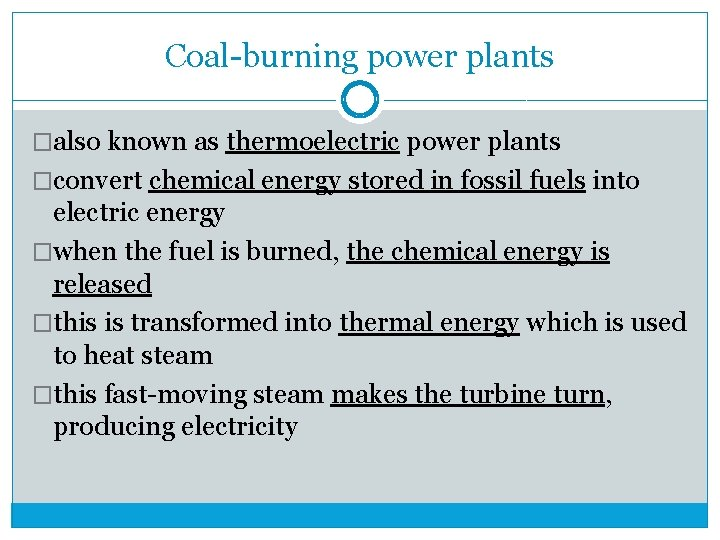 Coal-burning power plants �also known as thermoelectric power plants �convert chemical energy stored in