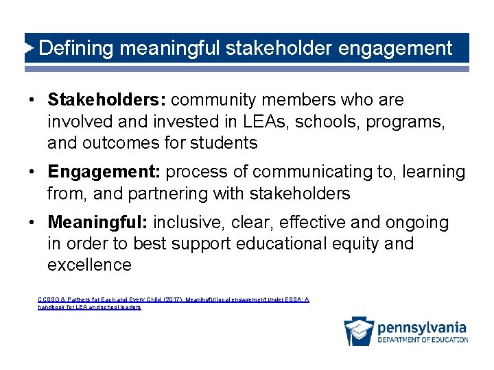 Defining meaningful stakeholder engagement • Stakeholders: community members who are involved and invested in